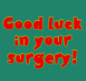 Good luck in your surgery
